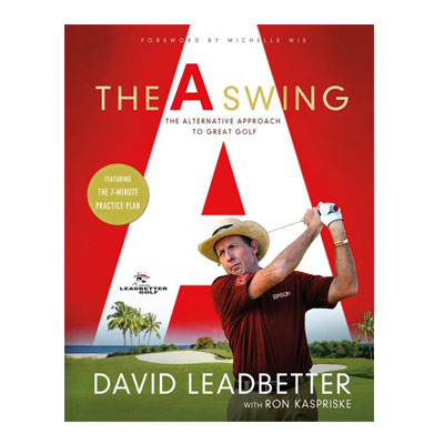 David Leadbetter's new book: The A Swing, <br> the Alternative Approach to Great Golf