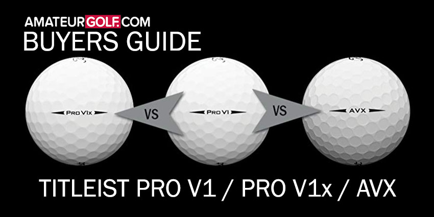 BUYERS GUIDE: Titleist Pro V1, Pro V1x, and AVX