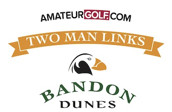 AmateurGolf.com 2020 Two Man Links at Bandon Dunes