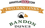 AmateurGolf.com 2021 Two Man Links and Father & Son at Bandon Dunes
